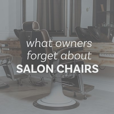 Five Things Salon Owners Forget When Purchasing New Chairs